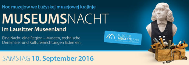 Lausitzer MUSEUMSNACHT Rund ums Handwerk