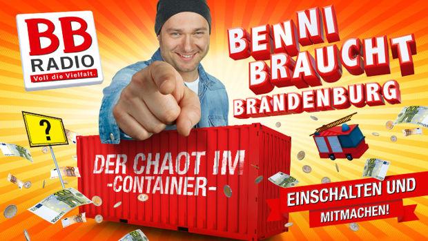 Benni braucht Brandenburg − Der Chaot im Container