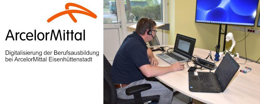 ArcelorMittal digitalisiert Berufsausbildung